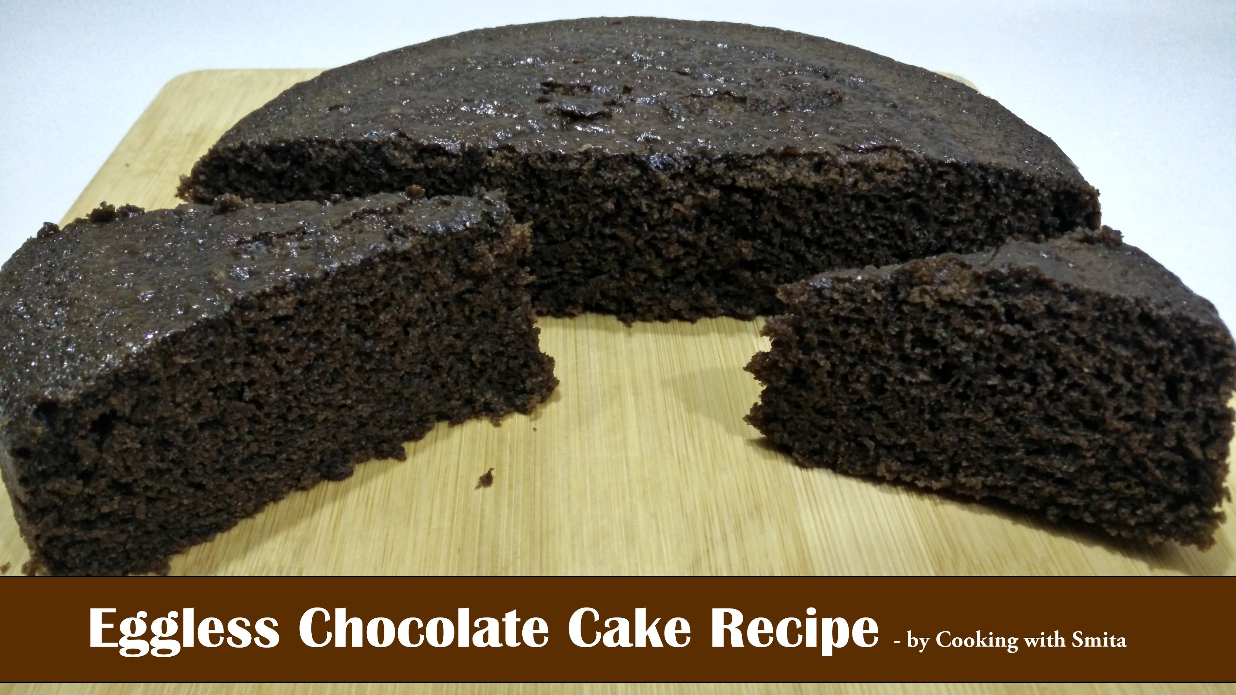 Eggless Chocolate Cake Recipe In Hindi By Cooking With Smita This