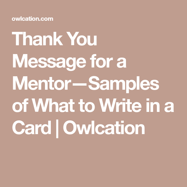 thank you message for a mentorsamples of what to write in a card owlcation