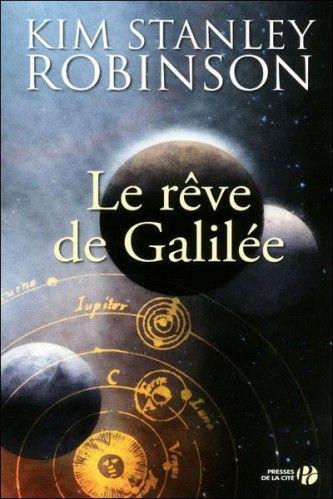 Le rêve de Galilée - Kim Stanley Robinson