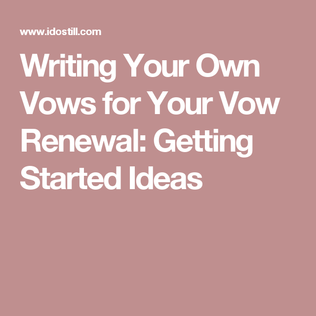 Writing Your Own Vows For Your Vow Renewal: Getting