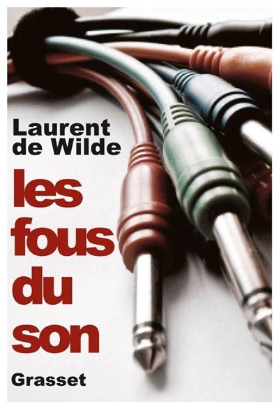 Les fous du son - Laurent de Wilde