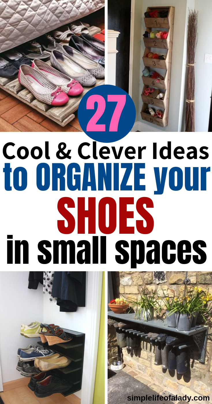 27 Cool Clever Shoe Storage For Small Spaces Simple Life Of A Lady Shoe Storage Small Space Shoe Storage Small Spaces
