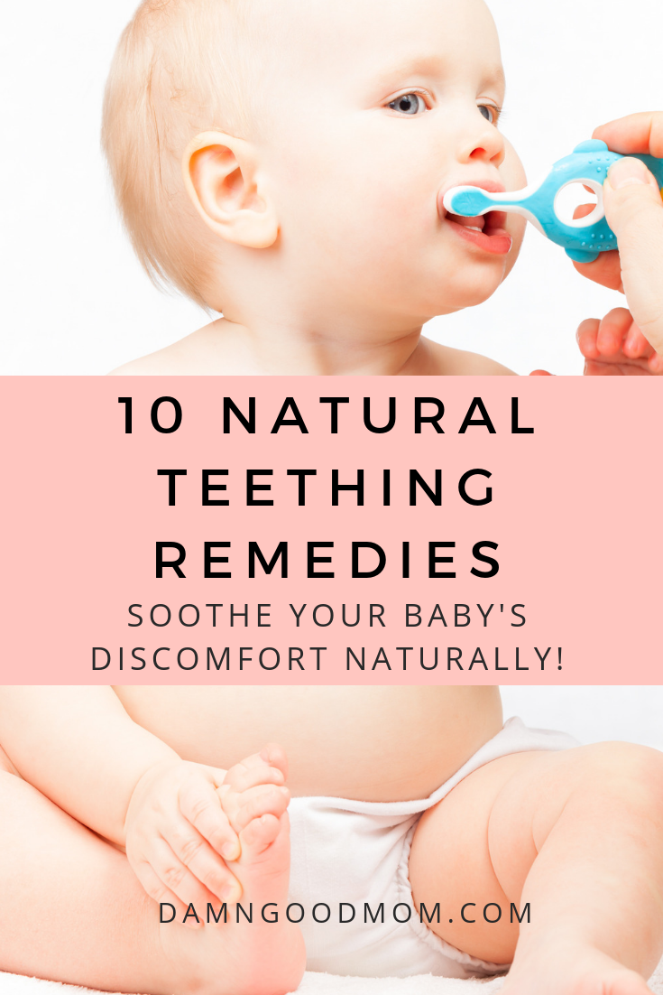 13 Natural Remedies To Soothe A Teething Baby Soothe Teething Baby Baby Teeth Natural Teething Remedies