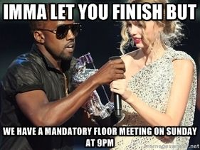 Imma Let You Finish But We Have A Mandatory Floor Resident Assistant Worst Celebrities Taylor Swift