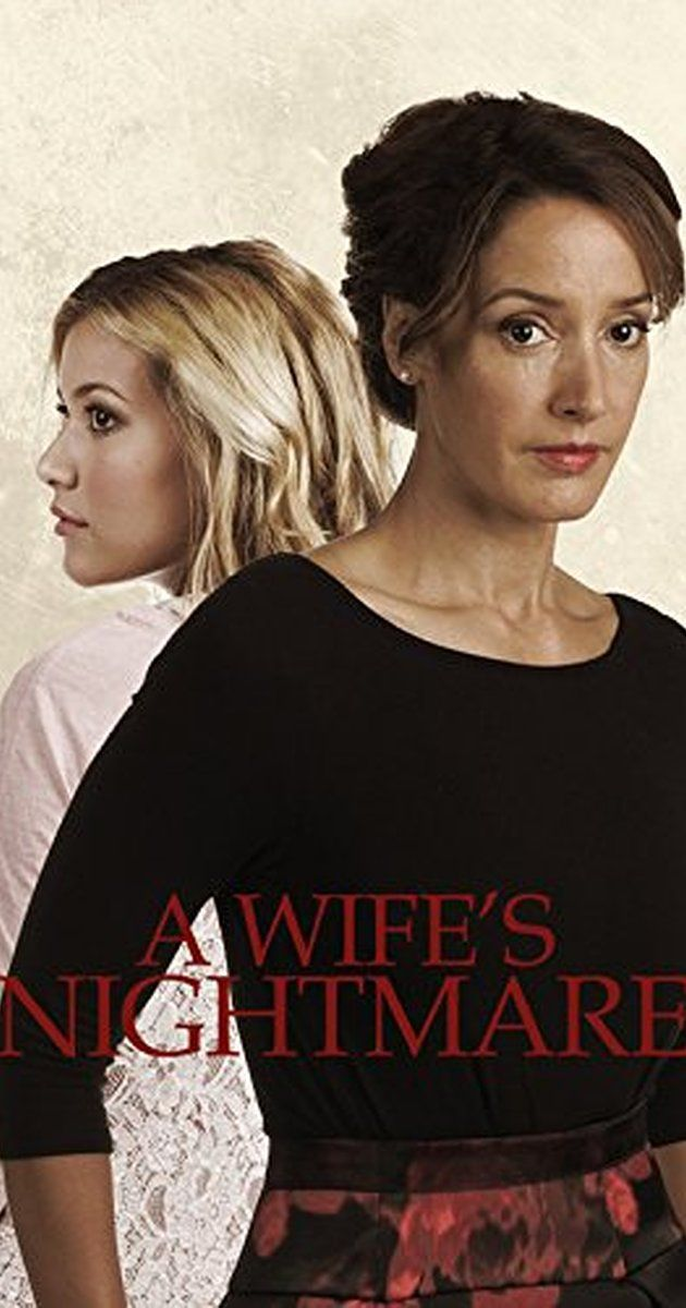 A Wife S Nightmare Tv Movie 2014 Movies 2014 Movie Tv Lifetime Movies