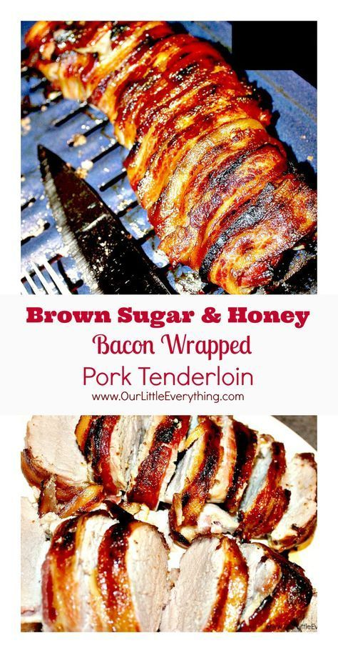 Brown Sugar and Honey Bacon Wrapped Pork Tenderloin,Brown Sugar and Honey Bacon Wrapped Pork ... Br
