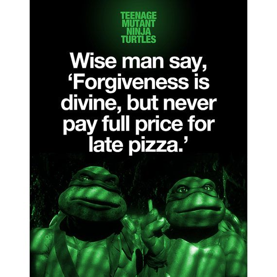 Forgiveness Is Divine Quote: Teenage Mutant Ninja Turtles Quote Poster By