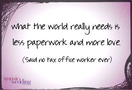 Less paperwork and more love! <3