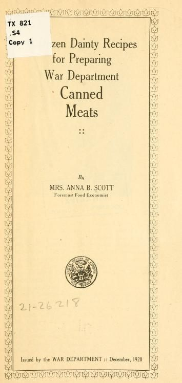 1920 | A Dozen Dainty Recipes for Preparing War Department Canned Meats | By Mrs. Anna B. Scott | [War-time / Wartime / War time]