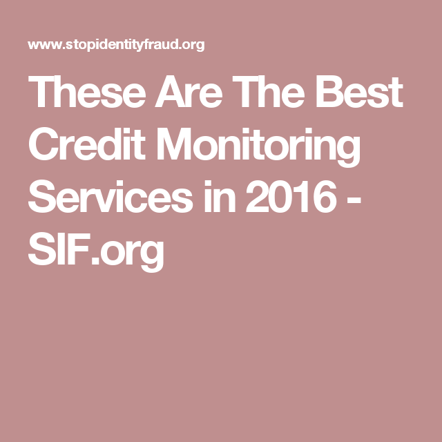 These Are The Best Credit Monitoring Services in 2016 - SIF.org