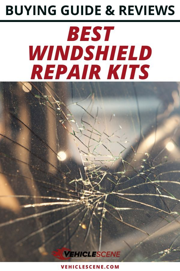 Best Windshield Repair Kits In 2020: Easily Do It Yourself!