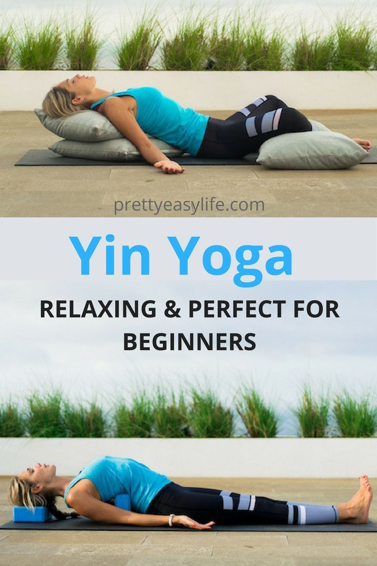 Discover How You Can Relax With Yin Yoga It Is Amazing And Perfect For Beginners