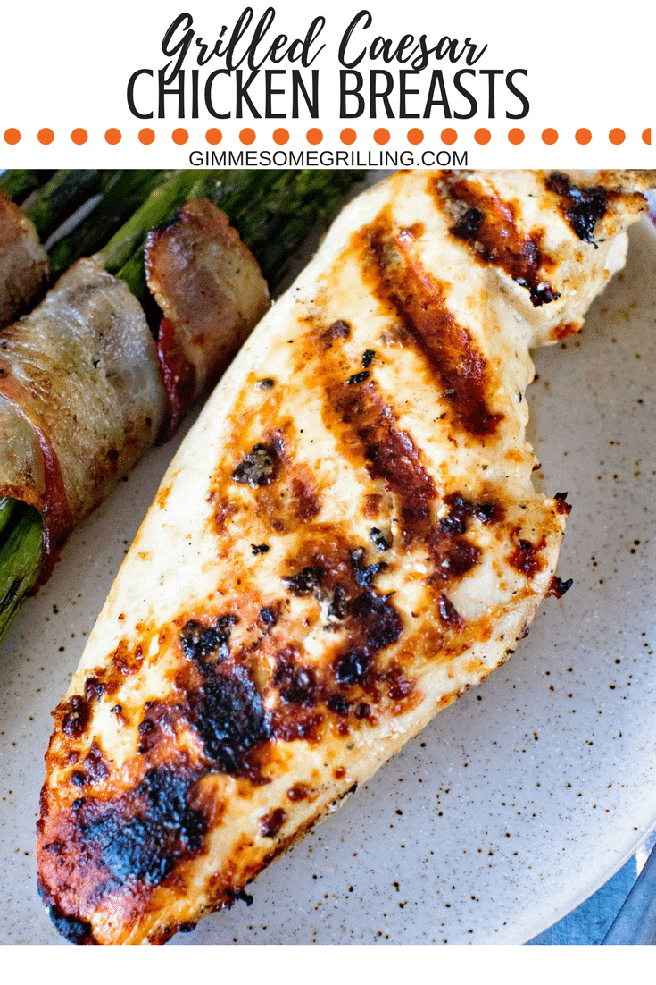 Caesar Grilled Chicken Breasts - Gimme Some Grilling ®