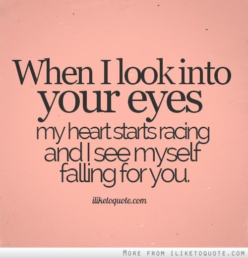 What You Look Like In My Eyes Quotes Quotesgram Your Eyes Quotes Eyes Quotes Love Best Love Quotes