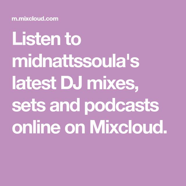 Listen to midnattssoula's latest DJ mixes, sets and podc
