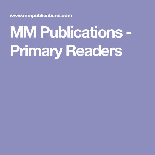 Mm Publications Primary Readers Primary Readers Public