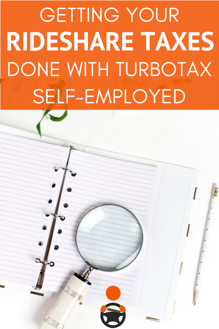 Getting Your Rideshare Taxes Done With Turbotax Self Employed Getting Ready To Do Your Taxes Make It Easier On Yoursel Turbotax Rideshare Money Saving Expert