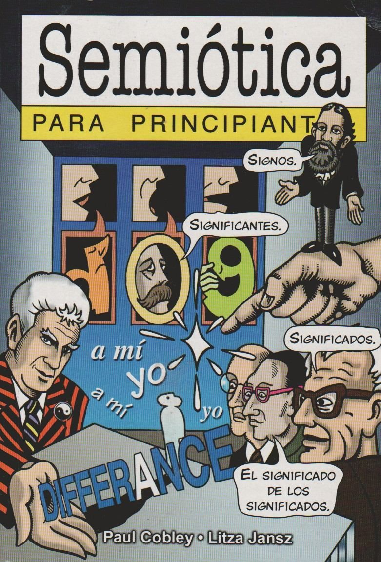 COBLEY, Paul; JANSZ, Litza. Semiótica para principiantes. Era Naciente SRL, 2001.174 páginas.