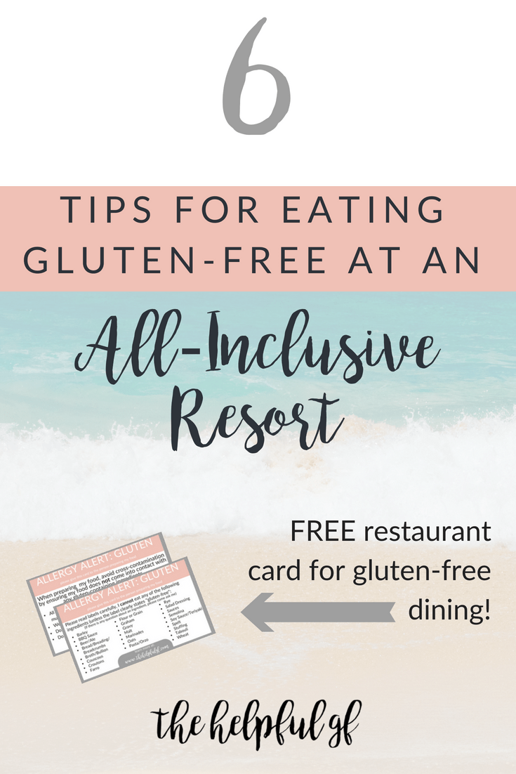 6 TIPS FOR EATING GLUTEN-FREE AT ALL-INCLUSIVE RESORTS ...