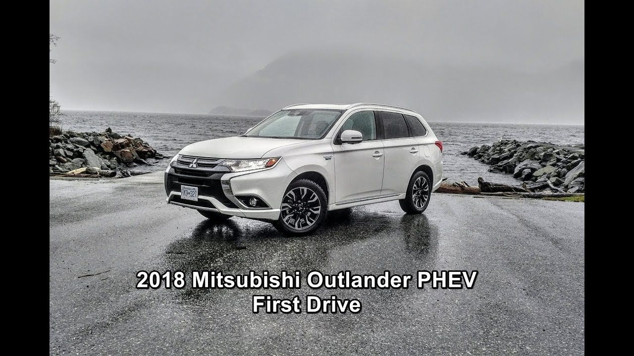 Video Review Of The 2018 Mitsubishi Outlander Phev First Drive The World S Best Selling Plug In Hybrid Suv And Outlander Phev Mitsubishi Outlander Outlander
