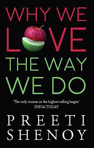 6c68c0dc50e Why We Love The Way We Do by Preeti Shenoy
