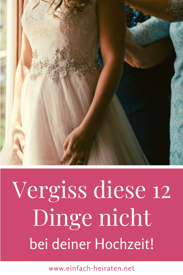 12 Hochzeitsdetails Die Du Nicht Vergessen Darfst Einfach Heiraten Checkliste Hochzeit Hochzeitsdetails Hochzeit Planen
