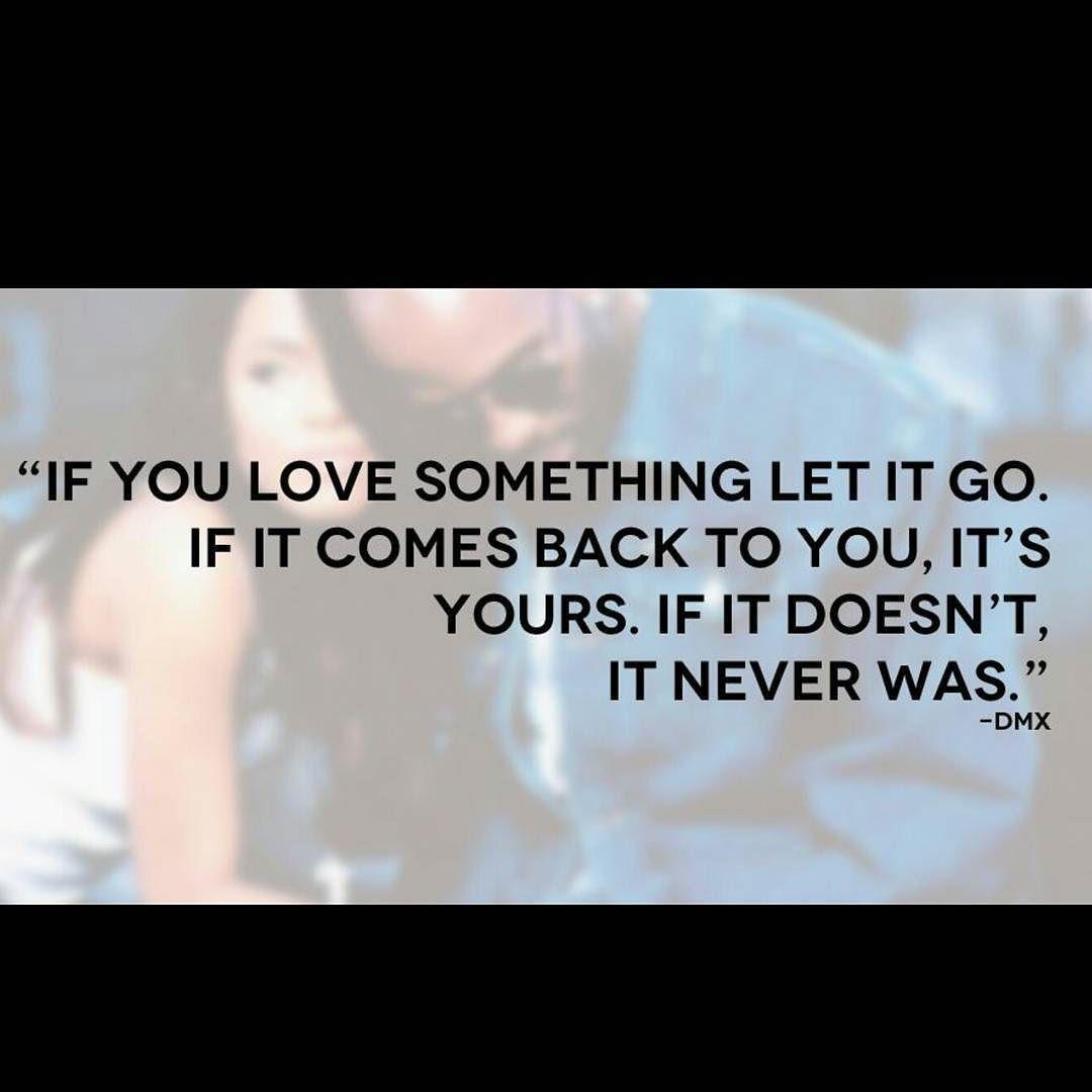 Dmx If You Love Something Let It Go Lyrics Archidev