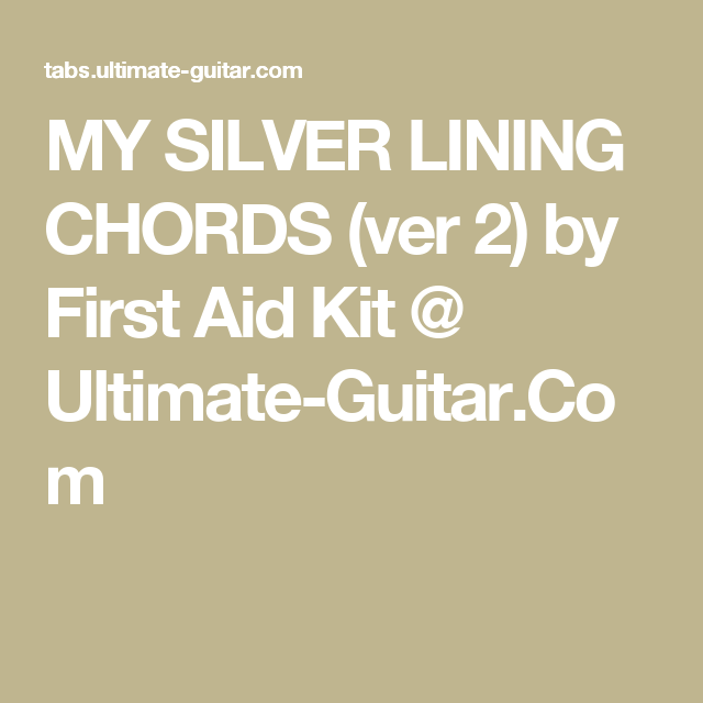 My Silver Lining Chords Ver 2 By First Aid Kit Ultimate Guitar