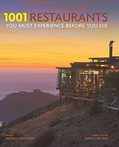 1001 Restaurants You Must Experience Before You Die Jenny Linford
