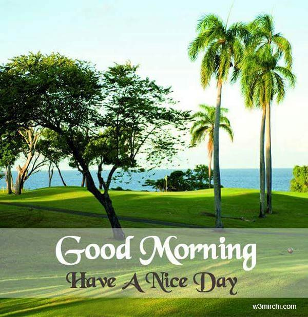 Good Morning Wishes Morning Pictures Good Morning Nature Good Morning Beautiful Pictures