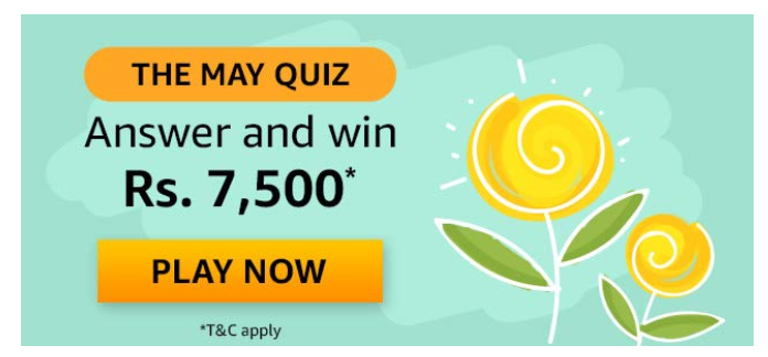 Amazon The May Quiz Answers & Win ₹7,500 (Revealed) in