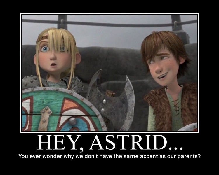 oooooookkkk   I have the SAME face as Astrid when i read this LOL!!! but on the other hand WHATS UP WITH THAT?!?!?