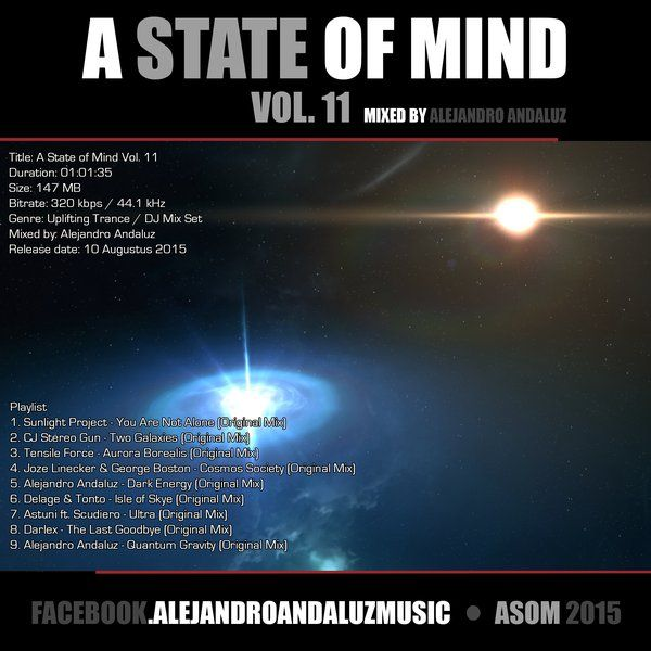 Walking the fine line of progressive, uplifting and vocal trance music and you will find DJ and producer Alejandro Andaluz right in the middle of all things.  Alejandro Andaluz presents:  A State of Mind Vol. 11 Worldwide (ASOM) Radio Show [Recorded Live] Mixed by Alejandro Andaluz (ES/NL)  Social Media:  Mixcloud: Alejandro Andaluz Facebook: www.facebook.com/andaluzalejandr Twitter: www.twitter.com/andaluzalejandr