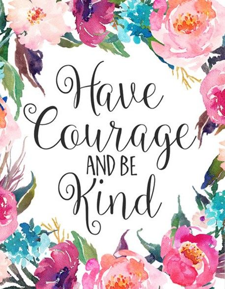 image relating to Have Courage and Be Kind Printable identified as Nursery Artwork, Comprise braveness and be sort floral business decor
