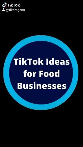 Tiktok Ideas For Food Businesses Video Food Business Tips