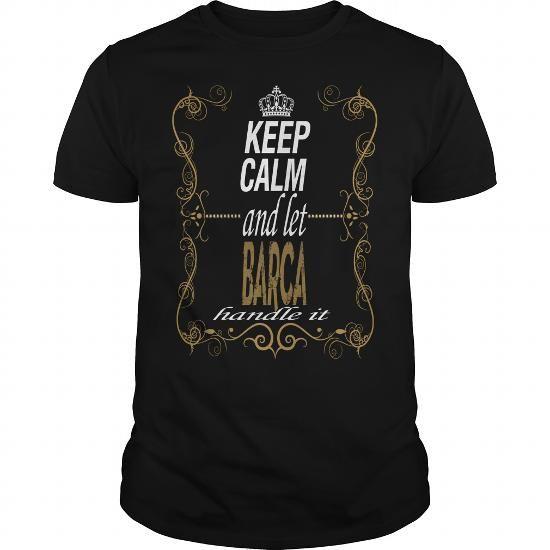 I Love Let BARCA handle it T shirts