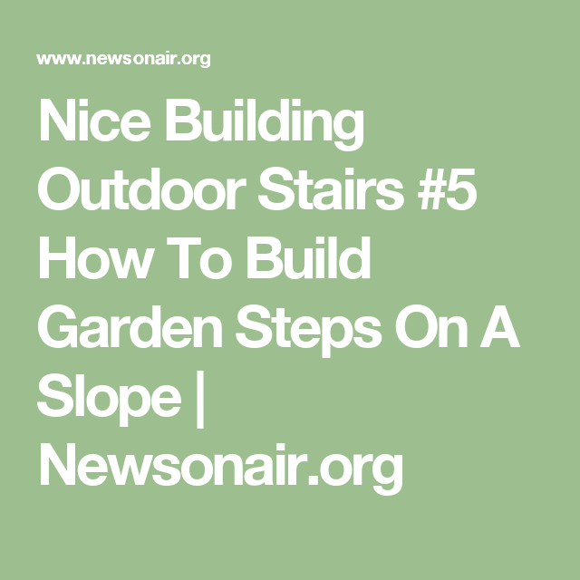Nice Building Outdoor Stairs #5 How To Build Garden Steps