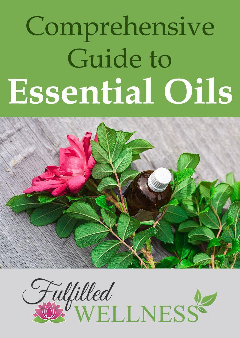 Comprehensive Guide to Essential Oils Essential oils