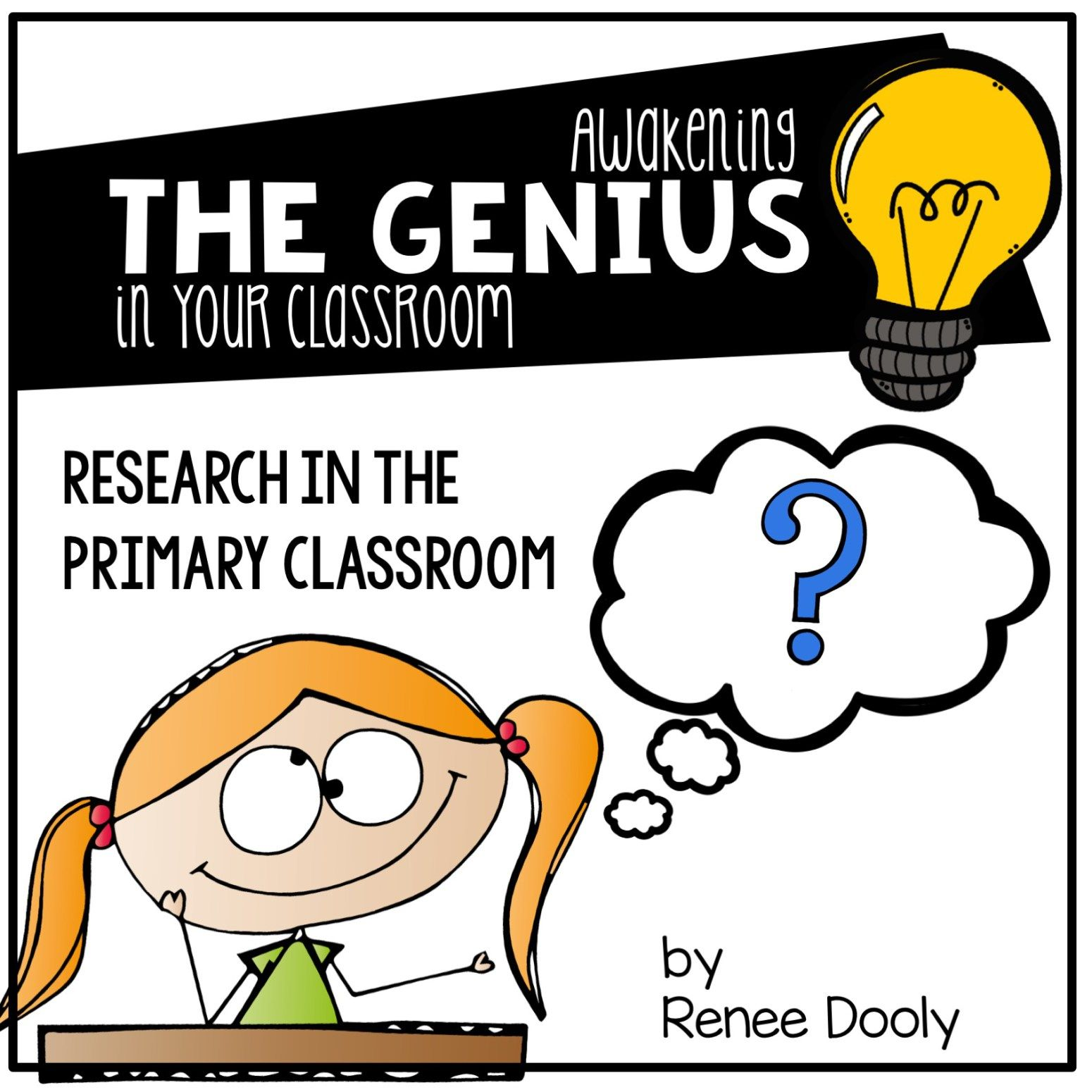 Awakening The Genius In You Primary Classroom Genius Hour