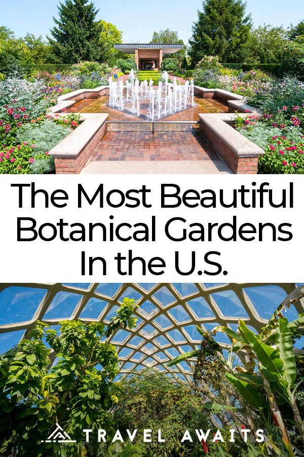 The Most Beautiful Botanical Gardens In the U.S. #botanicgarden