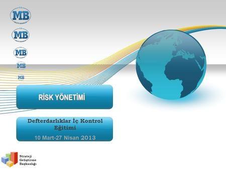 Defterdarlıklar İç Kontrol Eğitimi 10 Mart-27 Nisan 2013>