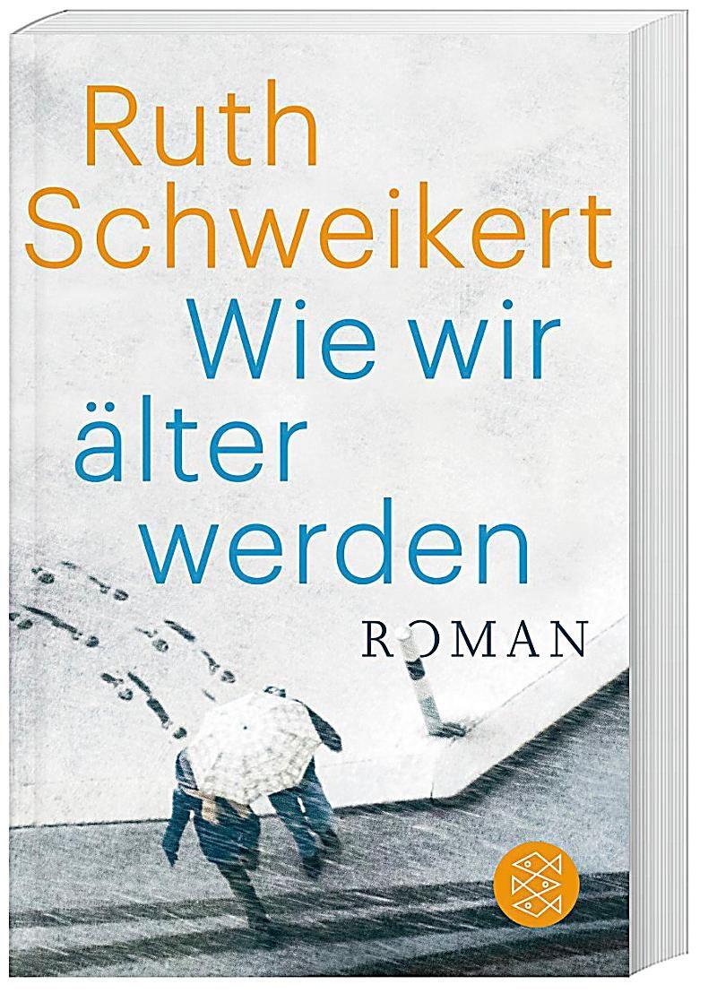 Wie wir älter werden. Ruth Schweikert,. Taschenbuch – Buch  – Products