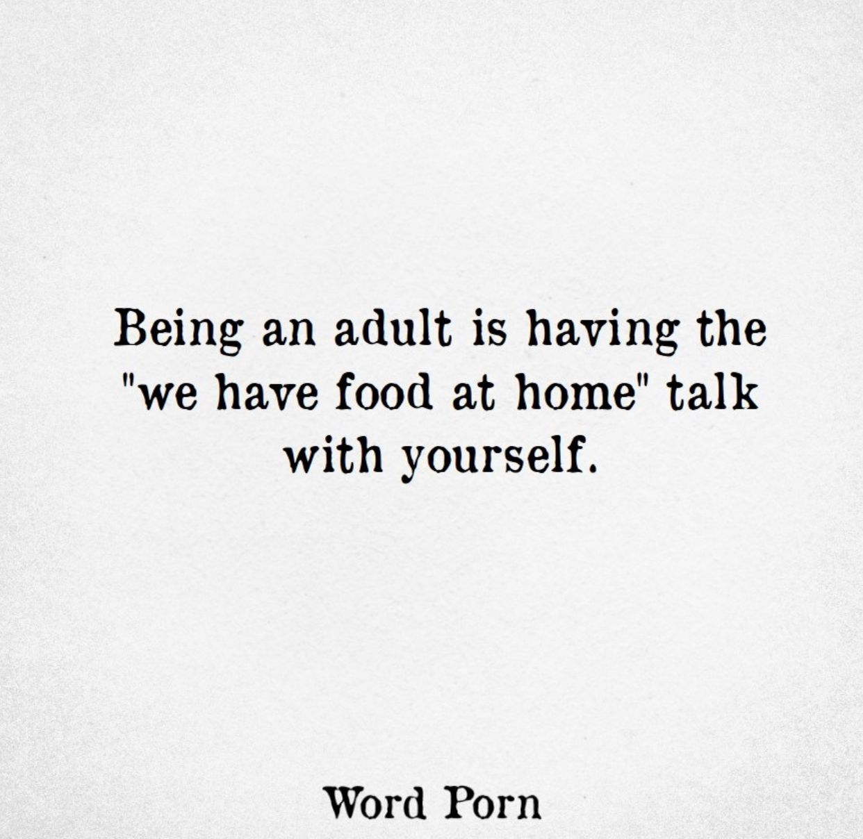 And Then Deciding You Don T Need Actual Food And Eating Some Salad And Spoons Of Peanut Butter Funny Quotes Just For Laughs Haha Funny