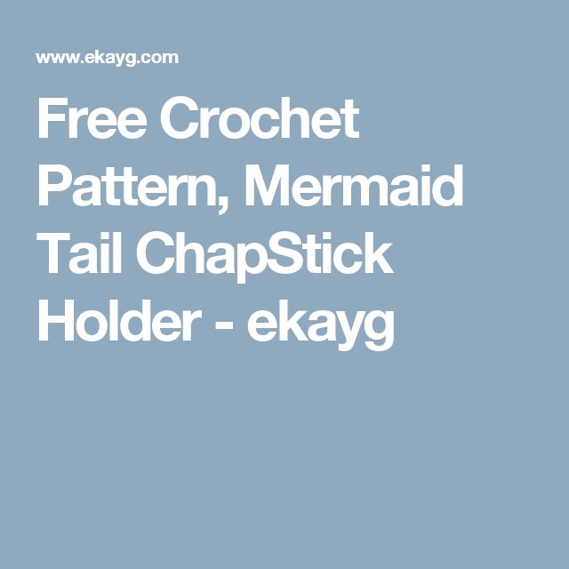 Free Crochet Pattern, Mermaid Tail ChapStick Holder - ekayg ...