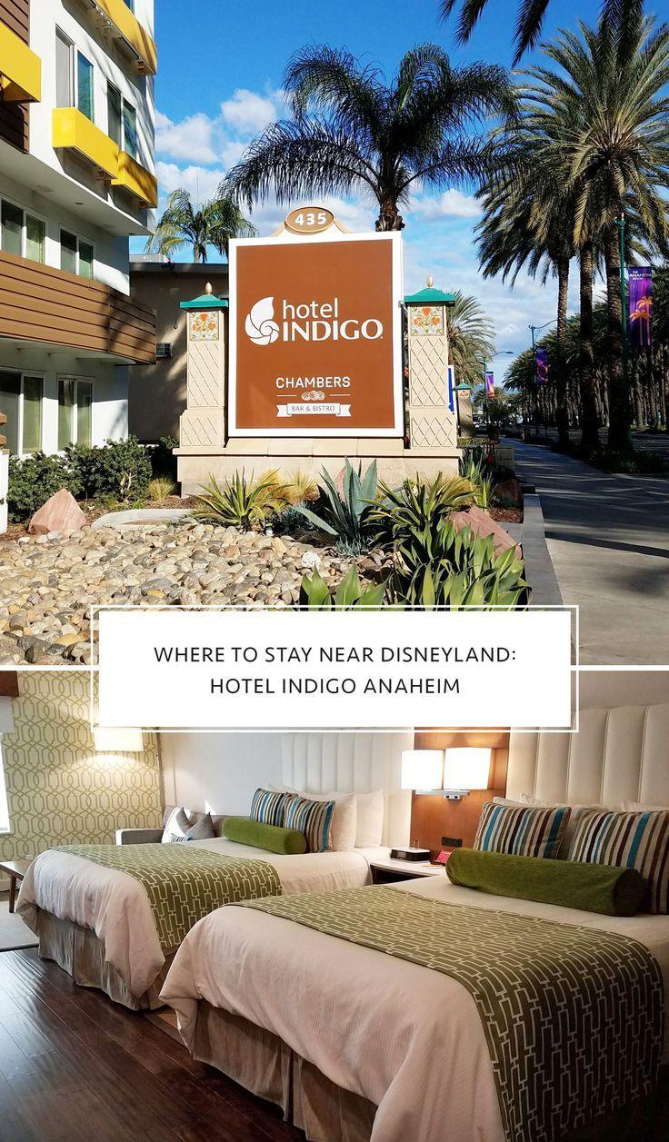 Where to Stay Near Disneyland Hotel Indigo Anaheim