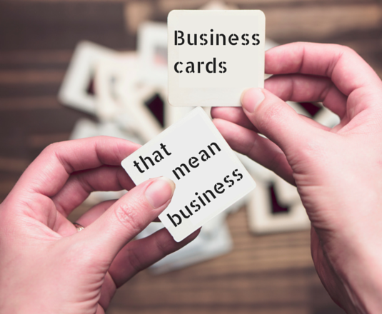 Business cards that mean business