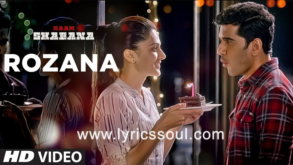 Rozana Lyrics Naam Shabana Shreya Ghoshal Rochak Kohli Taapsee Pannu Indian Video Song Latest Movie Songs Bollywood Music Videos