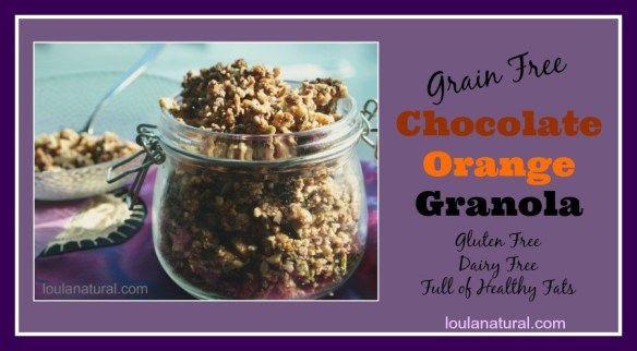 Chocolate Orange Grain Free Granola Loula Natural fb