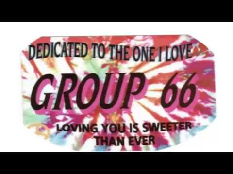 Group 66 - Dedicated To The One I Love - YouTube