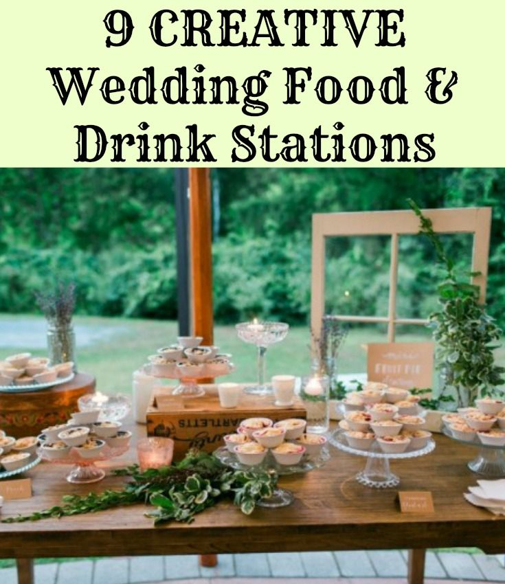 9 Creative Wedding Food & Drink Stations